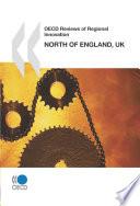 OECD Reviews of Regional Innovation, North of England, United Kingdom 2008