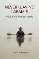 Never Leaving Laramie
