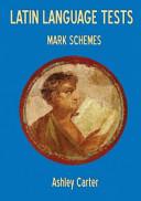 Latin Language Tests  Mark Schemes