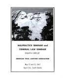 Malpractice Seminar and Criminal Law Seminar  Eighth Circuit  American Trial Lawyers Association  May 12 and 13  1967  Rapid City  South Dakota