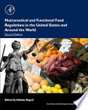 Nutraceutical And Functional Food Regulations In The United States And Around The World Book PDF