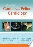 """Manual of Canine and Feline Cardiology E-Book"" by Francis W. K. Smith, Larry P. Tilley, Mark Oyama, Meg M. Sleeper"
