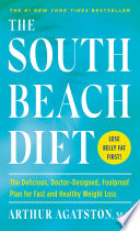 """The South Beach Diet: The Delicious, Doctor-Designed, Foolproof Plan for Fast and Healthy Weight Loss"" by Arthur Agatston"