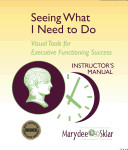 Seeing What I Need to Do     Instructor   s Manual