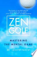 """Zen Golf: Mastering the Mental Game"" by Joseph Parent"