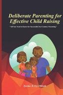 Deliberate Parenting For Effective Child Raising