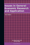 Issues in General Economic Research and Application  2011 Edition