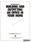 The Complete Guide To Building And Outfitting An Office In Your Home Book PDF