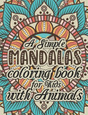A Simple Mandalas Coloring Book for Kids with Animals