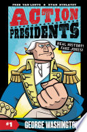 Action Presidents 1 George Washington