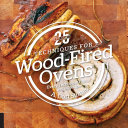 25 Essentials  Techniques for Wood Fired Ovens