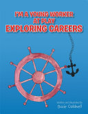 I'm A Young Worker At Play Exploring Careers