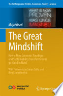 """The Great Mindshift: How a New Economic Paradigm and Sustainability Transformations go Hand in Hand"" by Maja Göpel"