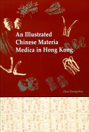 An Illustrated Chinese Materia Medica in Hong Kong