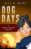 Dog Days A Maggie Mercer Mystery Book 3