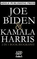 Joe Biden and Kamala Harris 2 in 1 Book Biography