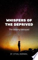 Whispers of the Deprived
