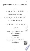 Jerusalem Delivered  an Heroic Poem  Translated from the Italian of Torquato Tasso  by John Hoole  In Two Volumes  Vol  1   2