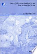 Zebrafish For Testing Endocrine Disrupting Chemicals Book PDF
