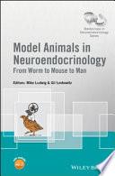 Model Animals in Neuroendocrinology