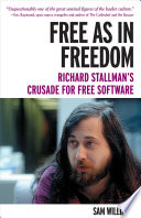 Read Online Free as in Freedom: Richard Stallman and the Free Epub
