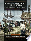Race and Ethnicity in America  From Pre contact to the Present  4 volumes