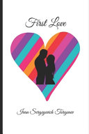 First Love By Ivan Turgenev & Translated By Constance Garnett