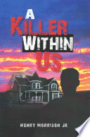 A Killer Within Us