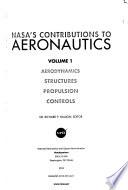 NASA s Contributions to Aeronautics  Volume 1  Aerodynamics Structures      NASA SP 2010 570 Vol 1  2010