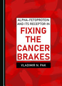 Pdf Alpha-fetoprotein and Its Receptor in Fixing the Cancer Brakes Telecharger