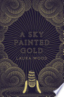 Read Online A Sky Painted Gold Epub
