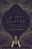 A Sky Painted Gold [Pdf/ePub] eBook