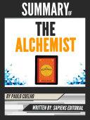 "Summary Of ""The Alchemist - By Paulo Coelho"", Written By Sapiens Editorial"