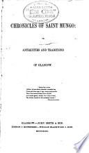 Chronicles of Saint Mungo  Or  Antiquities and Traditions of Glasgow