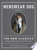 Menswear Dog Presents the New Classics