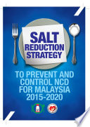 MYCDCGP   Salt Reduction Strategy To Prevent And Control NCD For Malaysia 2015  2020