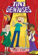 Set the Stage! (Tiny Geniuses #2)