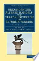 Urkunden Zur Lteren Handels Und Staatsgeschichte Der Republik Venedig