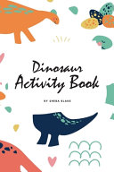 Dinosaur Activity Book for Children  6x9 Coloring Book   Activity Book