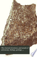 The Journal of Science  and Annals of Astronomy  Biology  Geology  Industrial Arts  Manufactures  and Technology Book