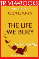The Life We Bury  A Novel By Allen Eskens  Trivia On Books