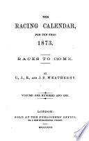 The Racing Calendar For The Year 1873