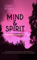 MIND & SPIRIT Premium Collection: The Impersonal Life, The Way Out, The Way Beyond, The Teacher, Brotherhood, Wealth & The Way to the Kingdom [Pdf/ePub] eBook