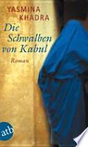 Die Schwalben von Kabul  : Roman