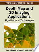 Depth Map and 3D Imaging Applications  Algorithms and Technologies