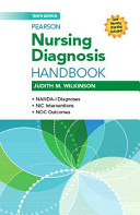 Pearson Nursing Diagnosis Handbook with NIC Interventions and NOC Outcomes