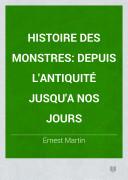 Histoire des monstres depuis l'antiquité jusqu'à nos jours