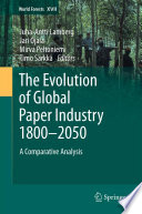 The Evolution Of Global Paper Industry 1800 2050