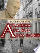 A Tragédia da Rua das Flores [Biografia, Ilustrado, Índice Ativo, Análises, Resumo e Estudos] - Coleção Eça de Queirós Vol. III