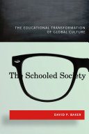 The schooled society: the educational transformation of global culture
